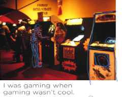 I was gaming when gaming wasn't cool